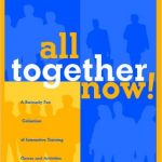 All Together Now! A Seriously Fun Collection of Interactive Training Games and Activities