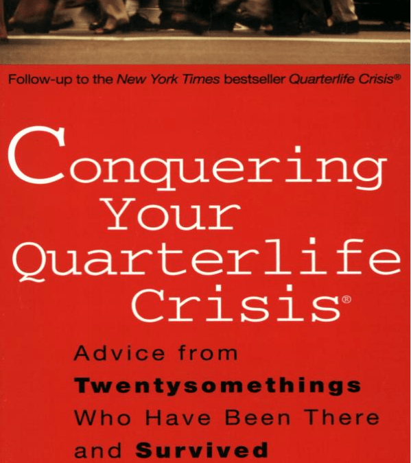 Conquering Your Quarterlife Crisis
