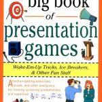 The Big Book of Presentation Games